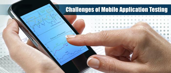 Mobil Uygulama Testinin Türleri ve Zorlukları