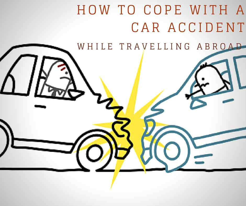 How To Cope With A Car Accident While Traveling Abroad?
